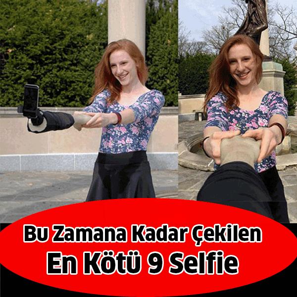 Bu Zamana Kadar Çekilen Gelmiş Geçmiş En Kötü 9 Selfie...