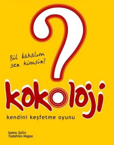 Japonya'nın ünlü psikoloğu İsamu Saito, Kokology (Kokoloji) adında bir kitap çıkarttı ve tüm dünyada büyük satış rekorları kırdı. Bu kitabın amacı metaforik testlerle kişilerin kendilerini keşfetmesi, kişiler kendilerini anlatırken çoğu zaman bırakın başkalarına kendilerine bile dürüst olmazlar. Ama bu testleri oyun olarak gördükleri için, sonuna kadar dürüst olup kendi düşüncelerini söyleyebilirler. İşte size O Testlerden biri;  Teste başlamadan önce lütfen cevaplarınızı bir kenara not ediniz. Testin sonuçları sondadır...