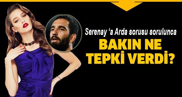 Güzel oyuncu Serenay Sarıkaya, Arda Turan sorusu sorulunca utandı.