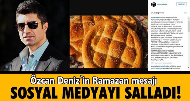 Özcan Deniz'in instagramda paylaştığı Ramazan mesajı sosyal medyada büyük yankı buldu.