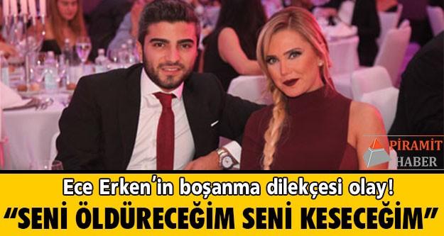 Kendisinden 11 yaş küçük Serkan Uçar'a boşanma davası açmaya hazırlanan Ece Erken'in koruma talebiyle mahkemeye verdiği dilekçede çarpıcı iddialar yer aldı.