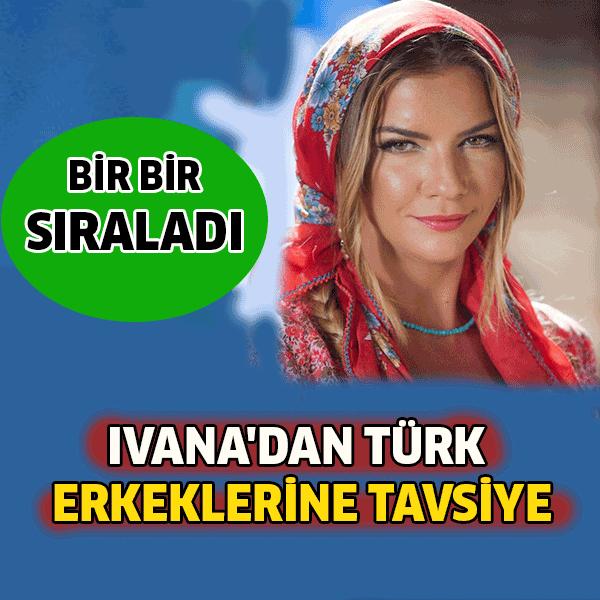 Ivana'dan Türk Erkeklerine Tavsiye Foto Galerisi