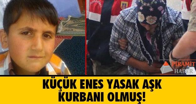 Iğdır'ın Tuzluca ilçesinde kaybolduktan 6 gün sonra çuvalla gömülmüş halde cesedi bulunan 6 yaşındaki Enes Tosun'un yasak ilişkiye kurban gittiği ortaya çıktı.