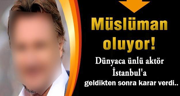 Dünyaca ünlü aktör İstanbul'a gedikten sonra karar verdi...  Müslüman olmayı düşünüyor