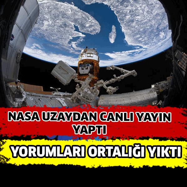Nasa uzaydan canlı yayın yaptı Türk yorumları ortalığı yıktı!