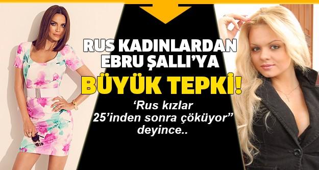 """Ebru Şallı'nın, """"Sevgilim, benim kadar güzel bir Rus kız bulursa beraber olsun"""" 'Rus kızlar 25'inden sonra çöküyor"""" sözleri Türkiye'de yaşayan Rus kadınları üzdü."""