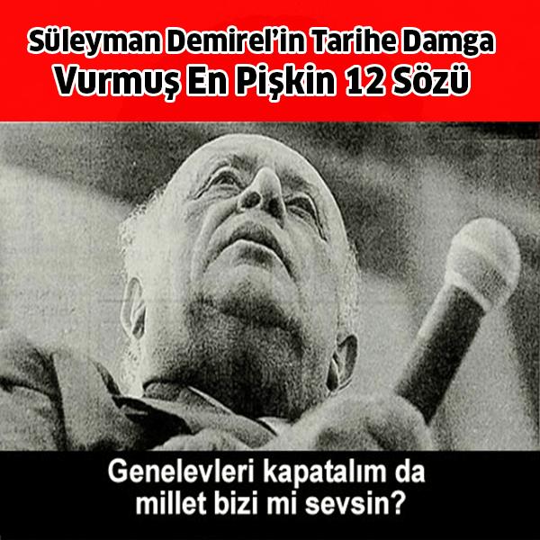 Demirel'in Tarihe Damga Vurmuş 12 Sözü