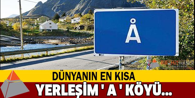 Dünyanın En Kısa Adlı ' A ' Köyü...