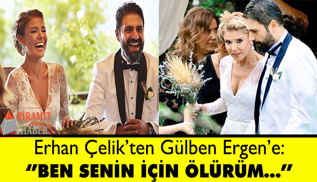 Erhan Çelik'ten romantik mesaj!