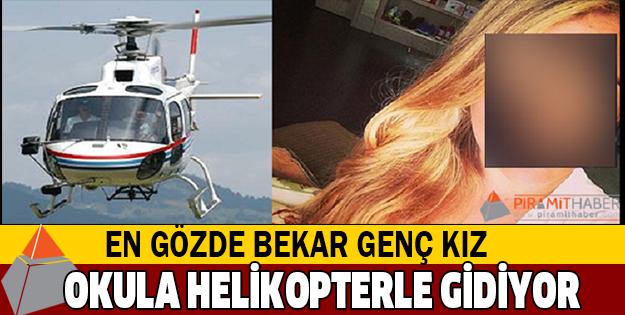 Genç Kız Okula Helikopterle Gidiyor!