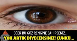 Göz renginizle ilgili şaşırtıcı 5 gerçek