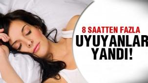 Günde 8 saat uyku felç edebilir