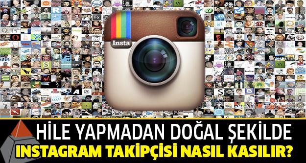 Instagram'da hilesiz takipçi kasmanın püf noktaları!
