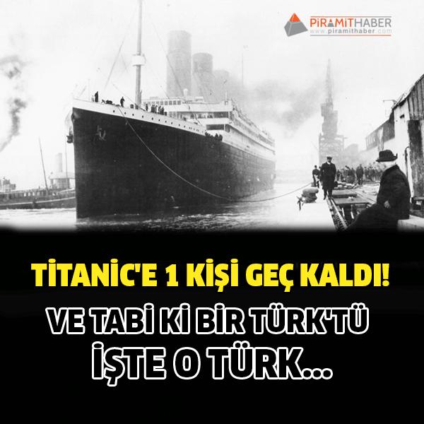 İşte O Titanic'e geç kalan Türk