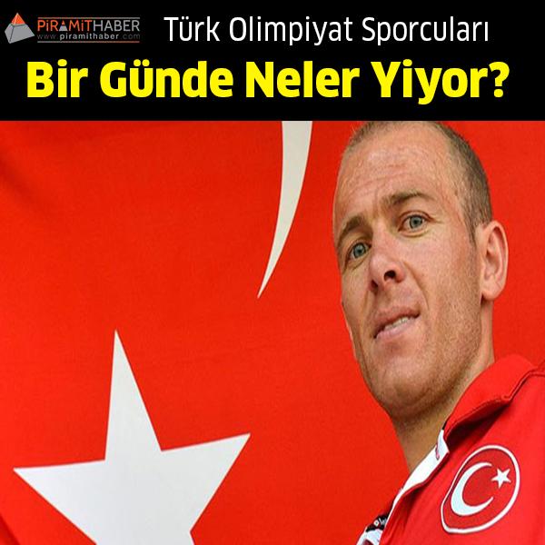 Türk Sporcuları Bir Günde Neler Yiyor