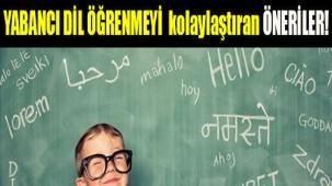 Yabancı dil öğrenmeyi kolaylaştıran öneriler