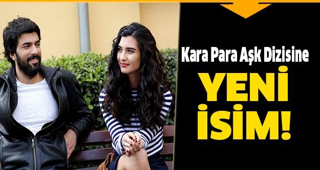 ATV'nin en iyi dizilerinden biri olan Kara Para Aşk dizisi yeni bir oyuncu ile sözleşme imzaladı.