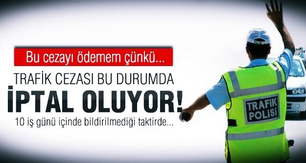 10 gün içinde gelmeyen trafik cezası iptal