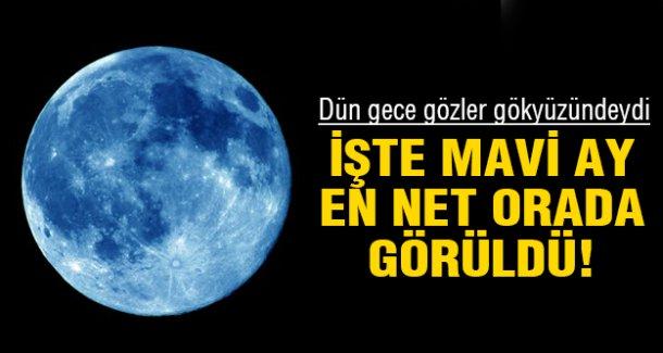 Mavi Ay'ın görüldüğü yeri merak edenlere..