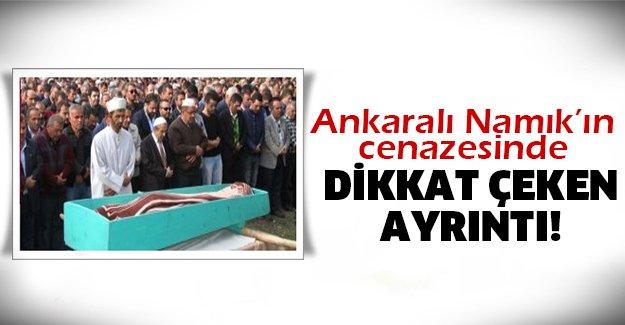 Namık'ın cenaze namazını...
