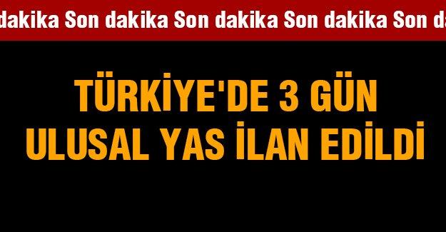 Türkiye'de 3 gün ulusal yas ilan edildi