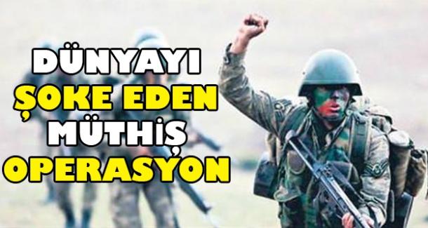 Türkiye'den dünyayı şoke eden müthiş operasyon