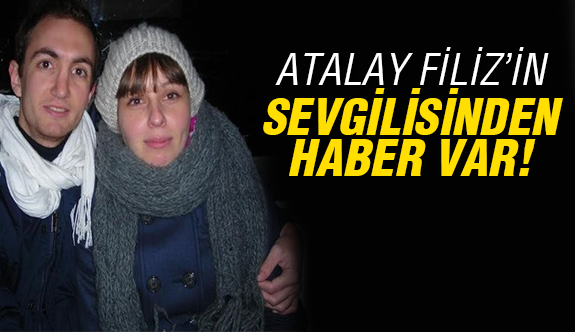 Atalay'ın sevgilisi beş yıl sonra ilk kez..