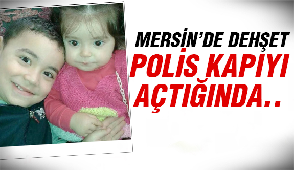 Mersin'de korkunç olay!