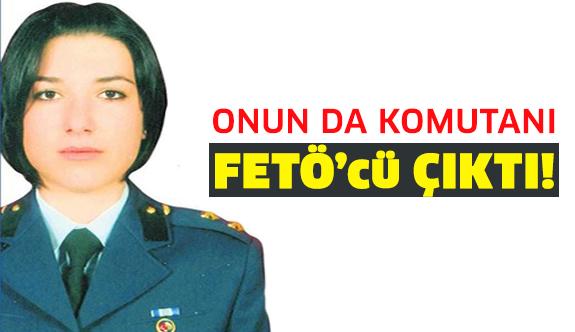 Nazlıgül Daştanoğlu'nun komutanı FETÖ'cü çıktı!