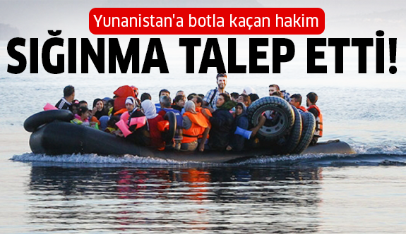 Firari hakim Yunanistan'a botla kaçtı!