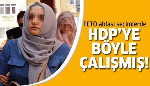 Seçimlerde HDP'ye oy toplayan FETÖ ablası!