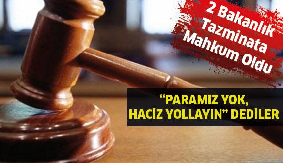 2 Bakanlık Tazminata Mahkum Oldu !