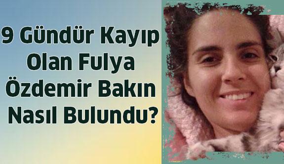 9 gündür kayıp olan Fulya Özdemir'den haber...