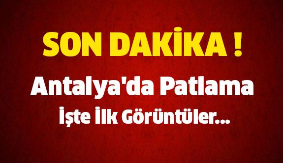 Antalya'da Büyük Patlama !