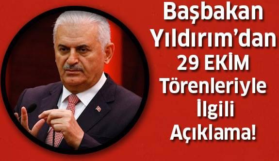 Başbakan Yıldırım'dan 29 Ekim Açıklaması...