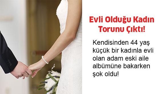 Evlendiği Kız Torunu Çıktı!