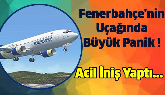 Fenerbahçe'yi Taşıyan Uçakta Büyük Panik !