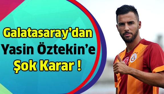 Galatasaray'da Kriz ! Yasin Öztekin'e Şok Karar..