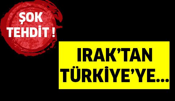 Irak'tan Türkiye'ye İnanılmaz Tehdit ...