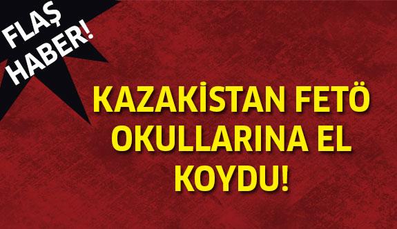 Kazakistan FETÖ okullarına el koydu...