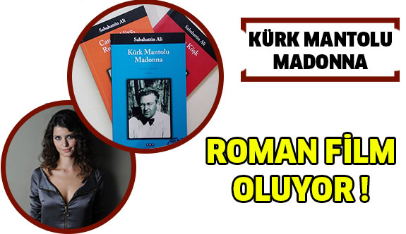 Kürk Mantolu Madonna Film Oluyor...