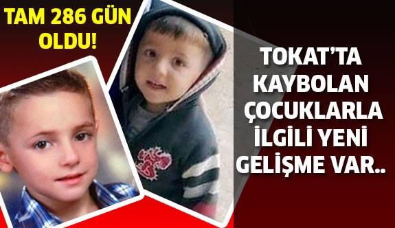 Tokat'ta Kaybolan Çocuklarla İlgili Yeni Gelişme ! Tam 286 gün oldu...