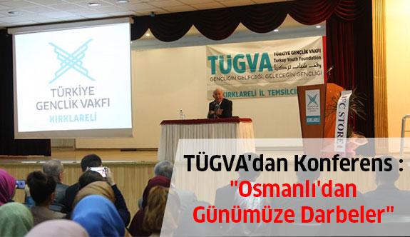 """TÜGVA'dan Konferens : """"Osmanlı'dan Günümüze Darbeler"""""""