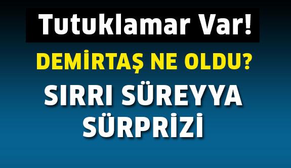 3 Vekil tutuklandı! Sırrı Süreyya serbest bırakıldı...