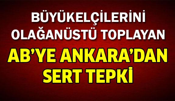 AB'ye Ankara'dan Sert Tepki!