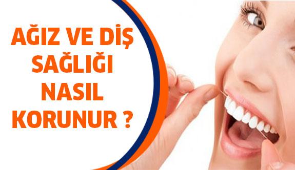 Ağız ve diş sağlığı nasıl korunur ?