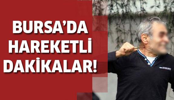 Bursa'da hareketli dakikalar meydana geldi!