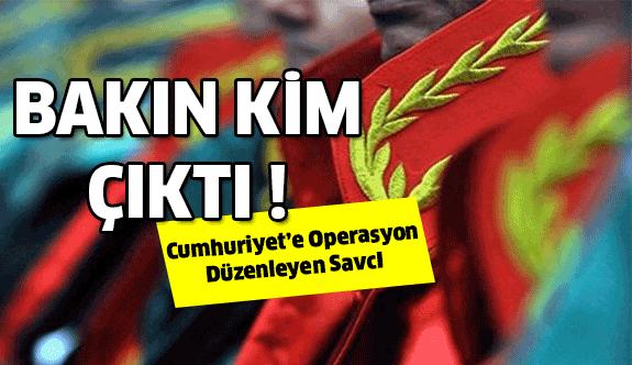 Cumhuriyet'e Operasyon Başlatan Savcı FETÖ Sanığı Çıktı...