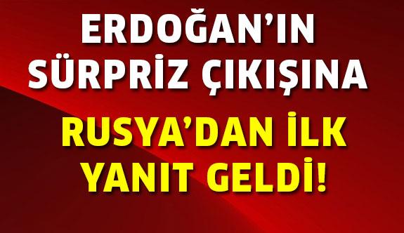 Erdoğan'ın çıkışına Rusya'dan ilk yorum!