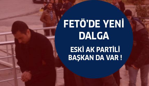 Fetö'de yeni dalga ! İçlerinde Eski AKP'li başkan var...